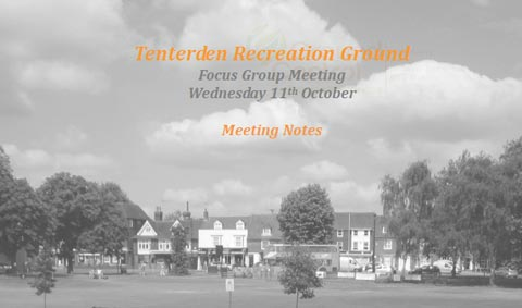 Notes from the Tenterden Recreation Ground Focus Group Meeting 11th October 2017